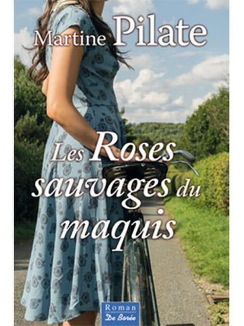 Les roses sauvages du maquis, Martine Pilate
