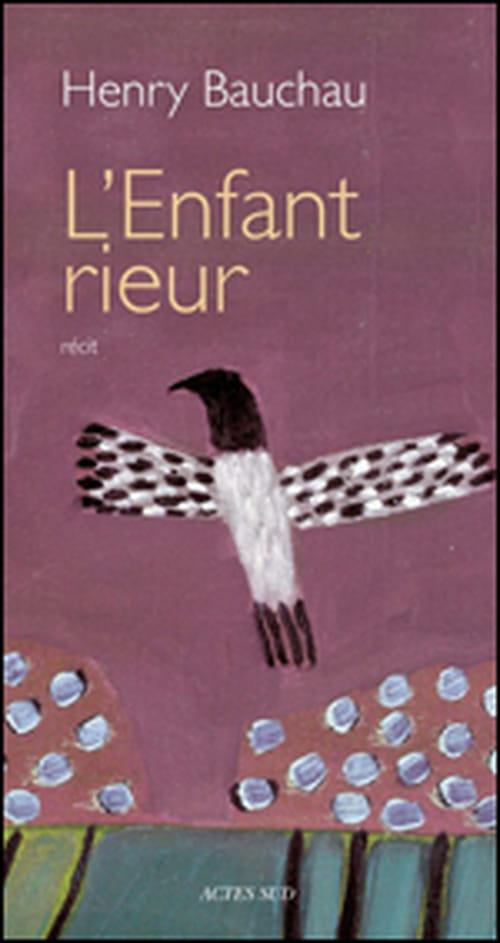 """Henry Bauchau et """"L'Enfant rieur"""""""