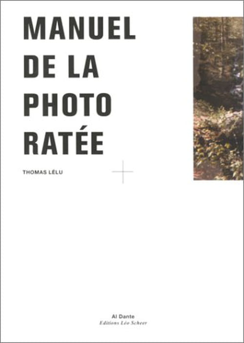 Le manuel de la photo ratée