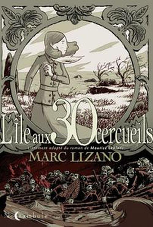 """Lizano adapte Leblanc, mais """"l'Île aux 30 cercueils"""" aurait mieux fait de rester dans la tombe de l'oubli..."""
