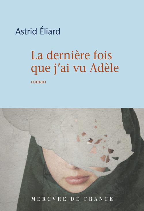 La dernière fois que j'ai vu Adèle, d'Astrid Éliard : Cauchemar familial