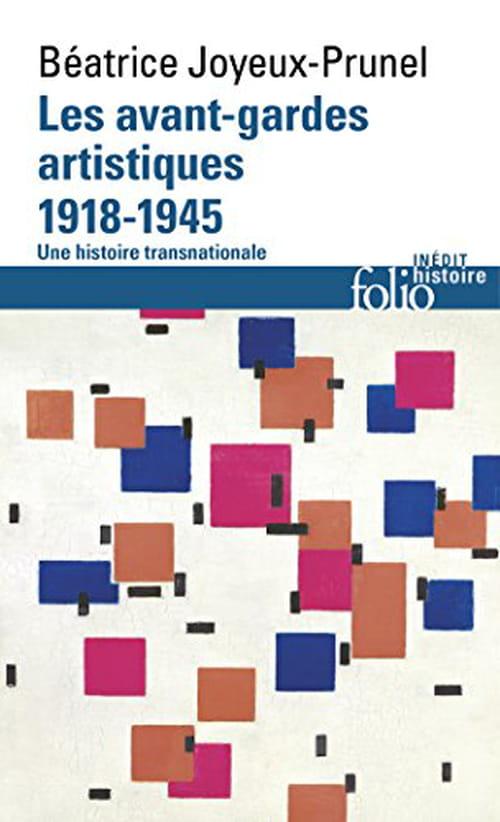 Béatrice Joyeux-Prunel retrace les grands mouvements des avant-gardes artistiques (1918-1945)