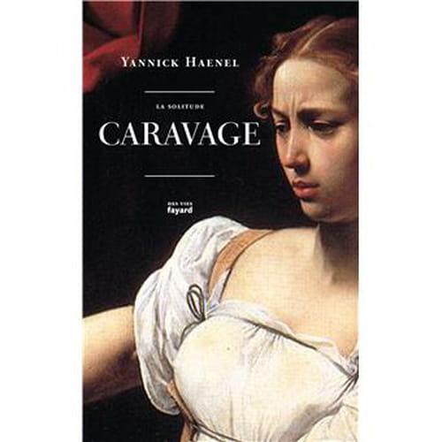 Yannick Haenel  et le temps du Caravage