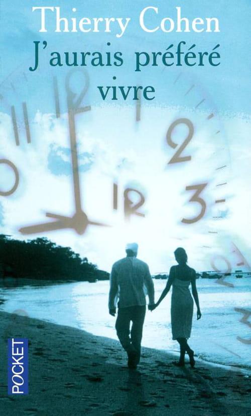 J'aurais préféré vivre; Thierry Cohen: Le mystère de la vie.