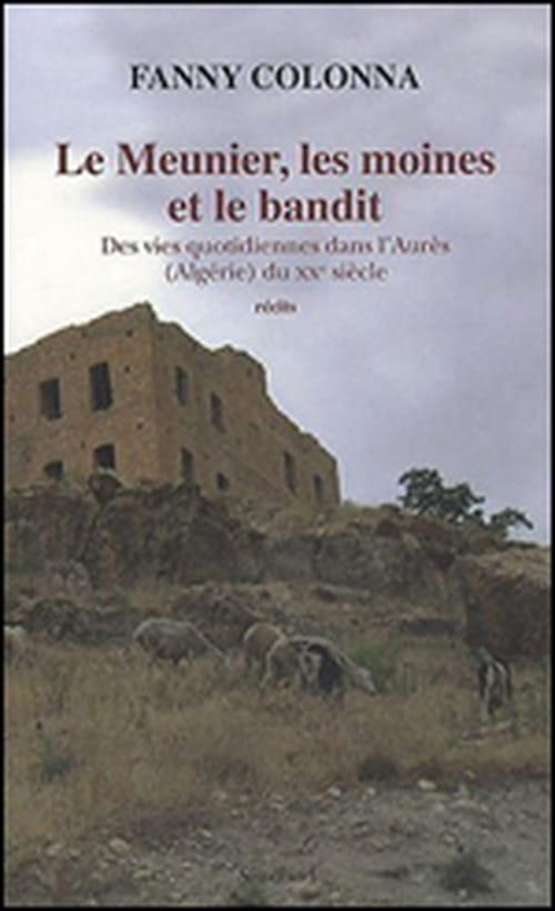 """Fanny Colonna, """"Le Meunier, les moines et le bandit"""" :  elle a mené une véritable enquête de terrain"""