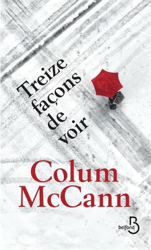 Colum McCann, Treize façons de voir: L'origine de la violence