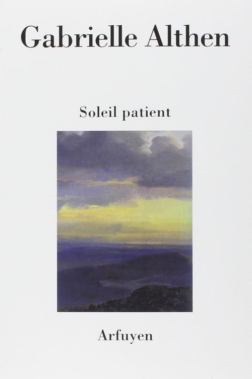 """Gabrielle Althen, Soleil patient : """"Pour que chaque jour la parole m'éveille"""""""