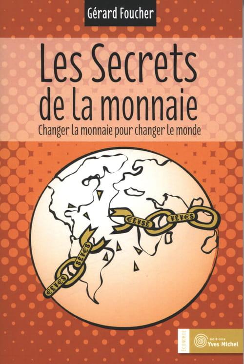 Gérard Foucher, Les secrets de la monnaie : La malice d'un système