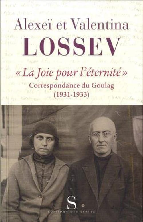 Écrire pour être ensemble : « La Joie pour l'éternité », correspondance du Goulag  (1931-1933) d'Alexeï et Valentina Lossev