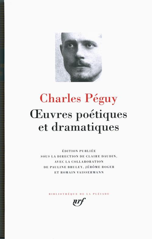 Charles Péguy : Œuvres poétiques et dramatiques