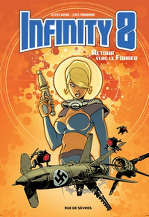 Infinity 8, tome 2 – Retour vers le Führer