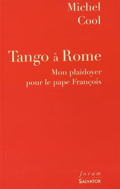Michel Cool, Tango à Rome : Le portrait intimiste d'un révolutionnaire des esprits et des mœurs dans l'Église