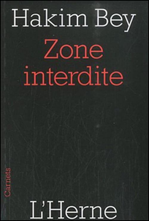 Zone interdite, de Hakim Bey : mettre à mal Babylone !