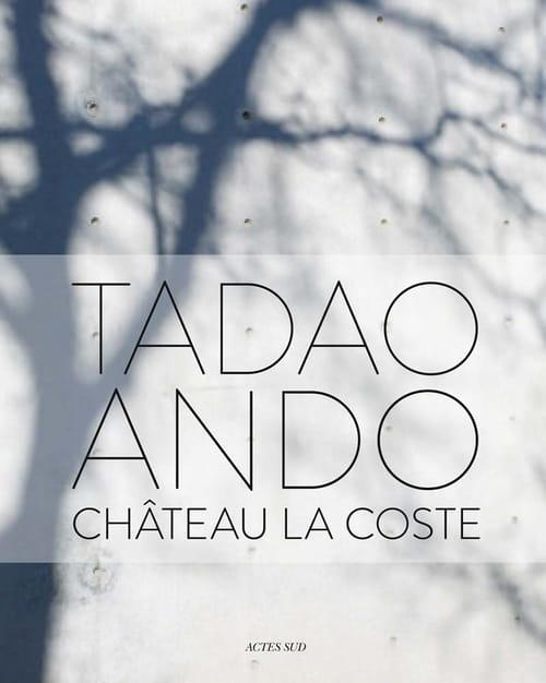 Tadao Ando au château La Coste : quand le béton s'éprend des vignes