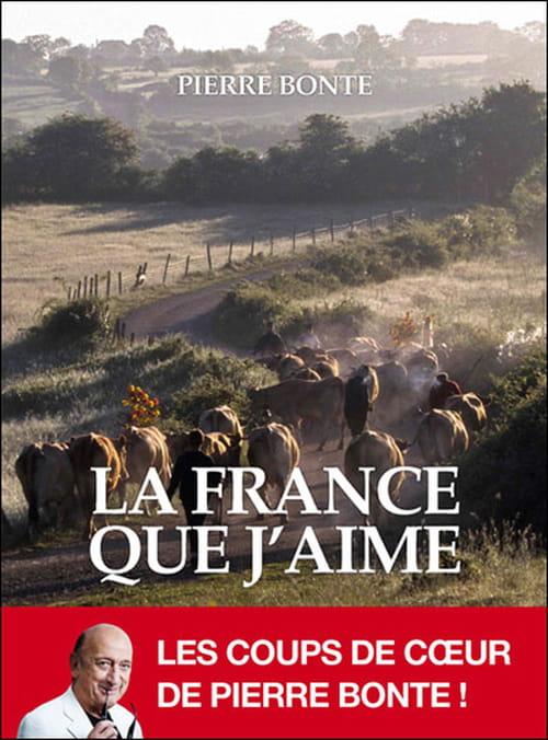"""""""La France que j'aime"""", le voyage illustré de Pierre Bonte"""