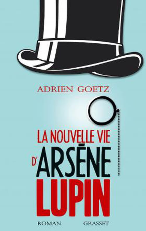 La Nouvelle vie d'Arsène Lupin — Retour, aventures, ruses, amours, masques et exploits du gentleman-cambrioleur