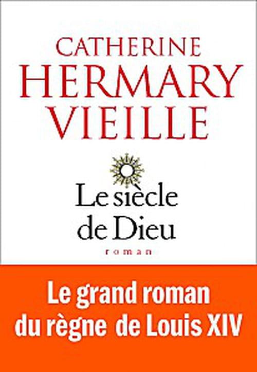 """""""Le siècle de Dieu"""" de Catherine Hermary-Vieille - un roman historique mais aussi féministe"""