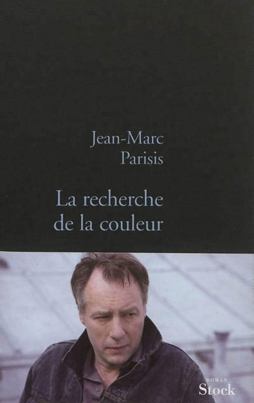 Jean-Marc Parisis, A la recherche de la couleur : Un roman injustement oublié