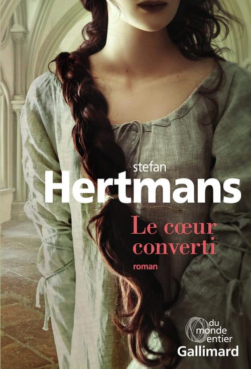 Stefan Hertmans, Le cœur converti : Aimer une femme qu'on invente