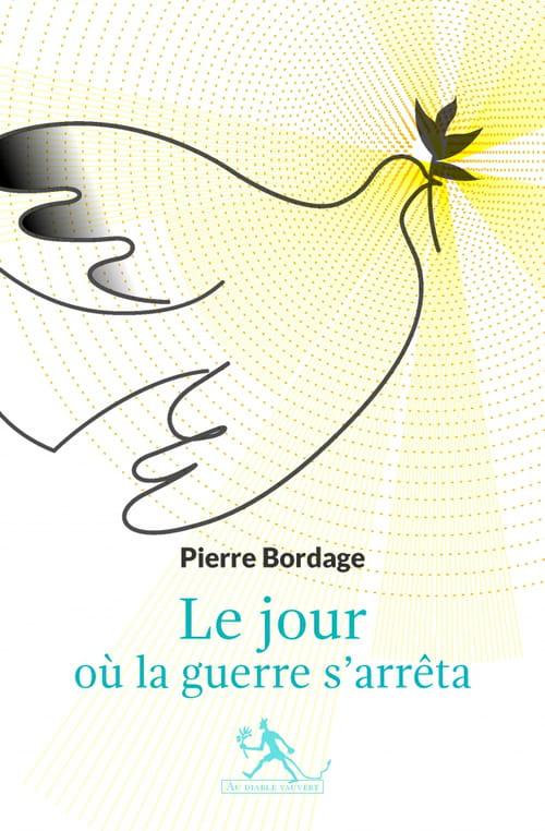 """""""Le Jour où la guerre s'arrêta"""", la fable messianique de Pierre Bordage"""