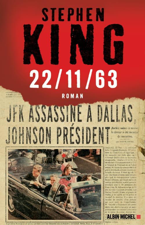 22/11/1963 : Stephen King sauve le président Kennedy !
