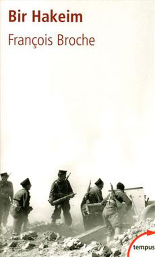 Bir Hakeim, où comment la wehrmacht s'enlisa dans les sables du désert.