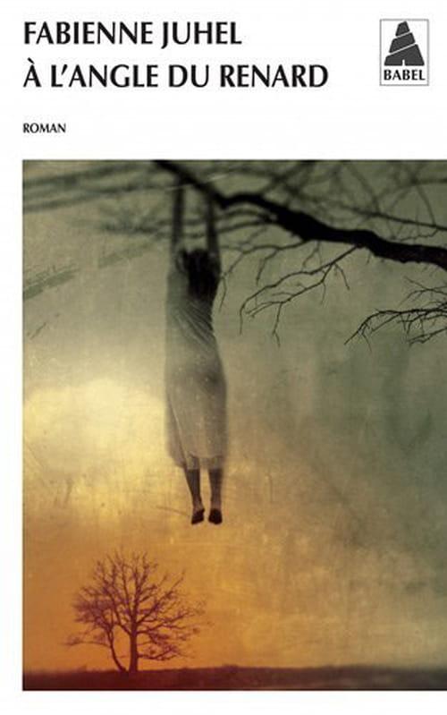 Fabienne Juhel, A l'angle du renard : Un roman envoûtant