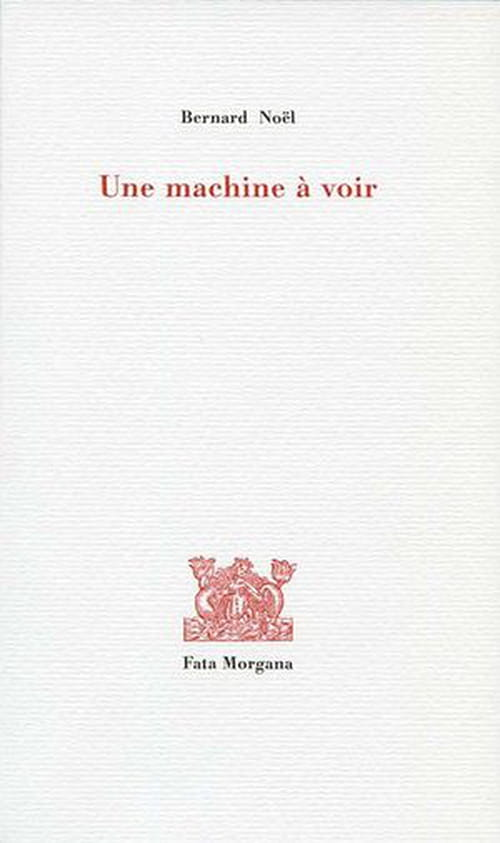 Bernard Noël : phénoménologie de la perception