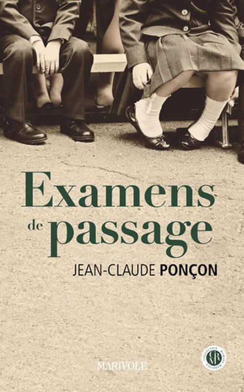 Jean-Claude Ponçon, Examens de passage: Un goût de bonheur simple