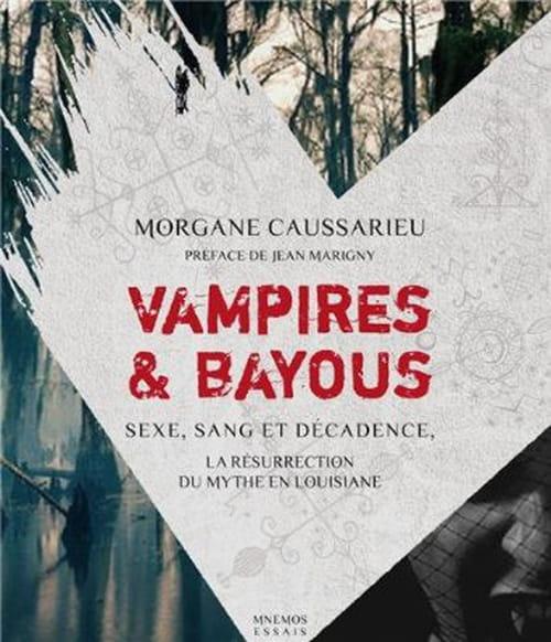 Vampire & Bayous : un essai palpitant par Morgane Caussarieu