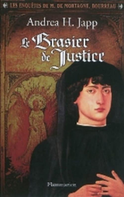 """"""" Le brasier de justice"""" - les enquêtes de M. Mortagne, bourreau, la nouvelle saga d'Andréa H. Japp"""