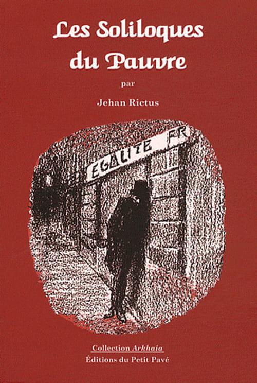 """Jehan Rictus, """"Les Soliloques du Pauvre"""" : le guide du tricard"""
