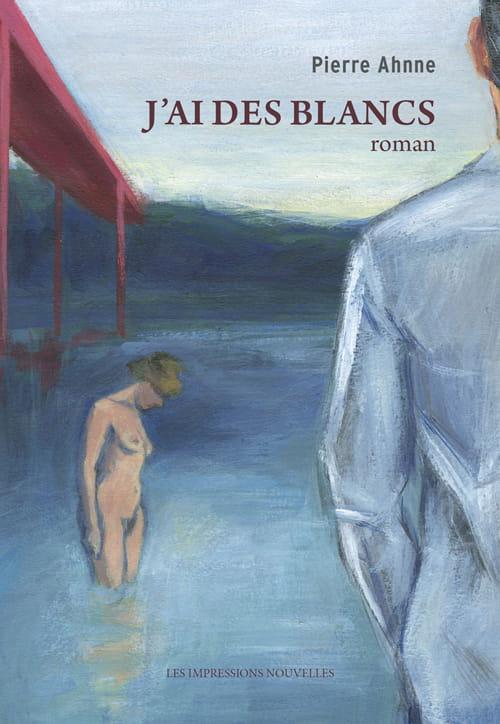 """Pierre Ahnne, """"J'ai des blancs"""""""