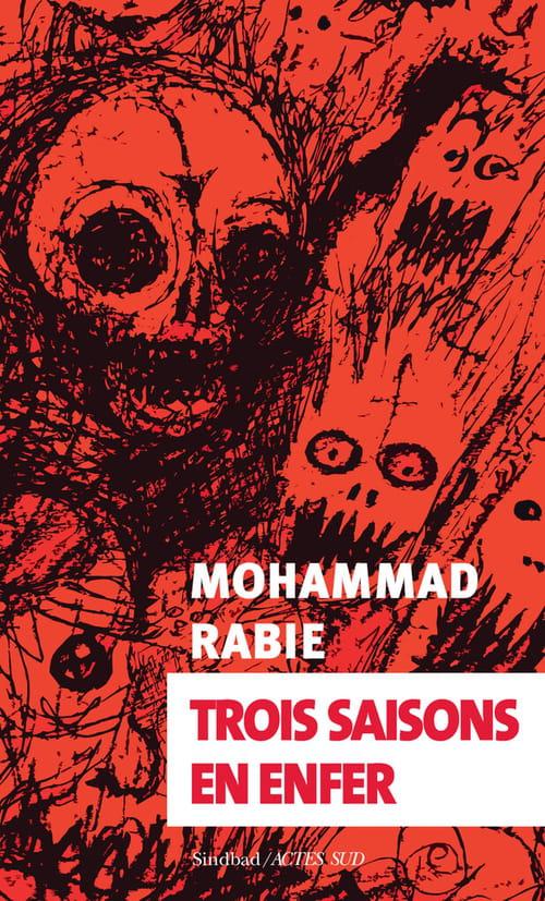 Trois saisons en enfer ou l'autre vérité du printemps arabe