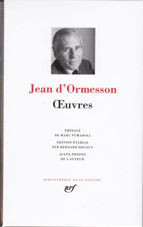 Quelles Œuvres de Jean d'Ormesson dans la Pléiade ?