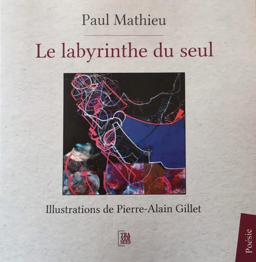 Paul Mathieu : Le labyrinthe du seul