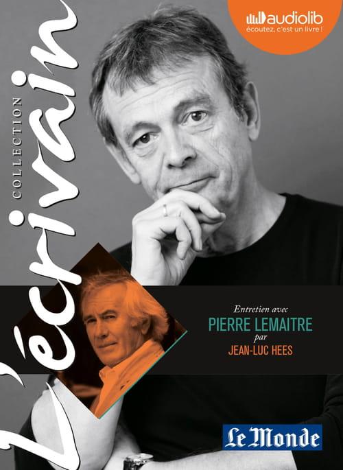 un grand entretien avec Pierre Lemaitre par Jean-Luc Hees