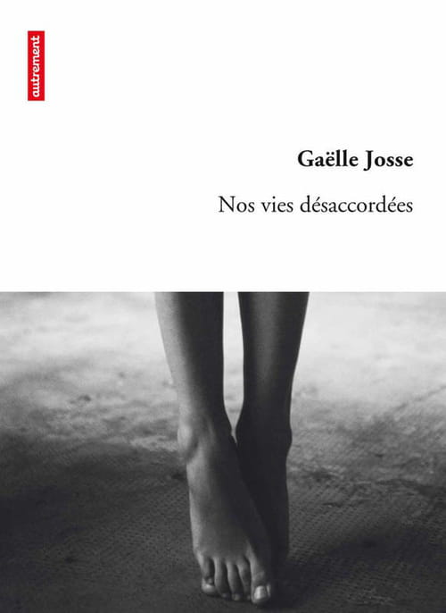 """""""Nos vies désaccordées"""", de Gaëlle Josse : le piano d'Orphée"""
