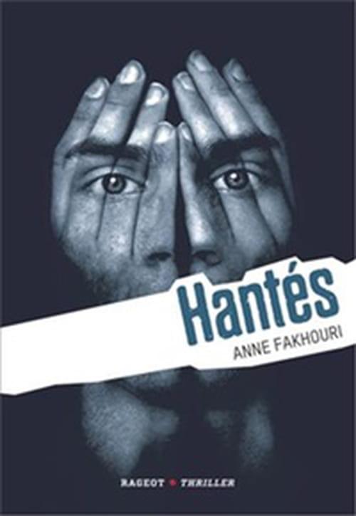Hantés, Anne Fakhouri met des fantômes dans son thriller !