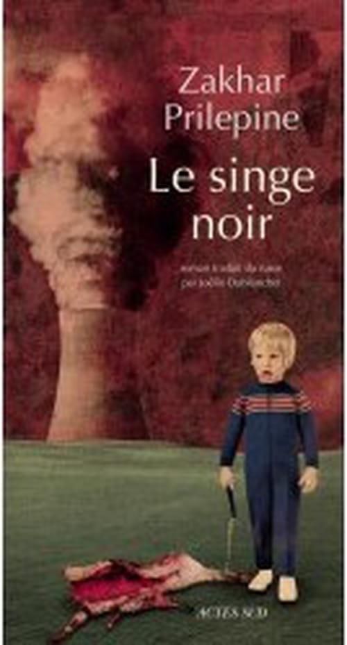 """""""Le Singe noir"""" de Zakhar Prilepine : une saison en enfer"""