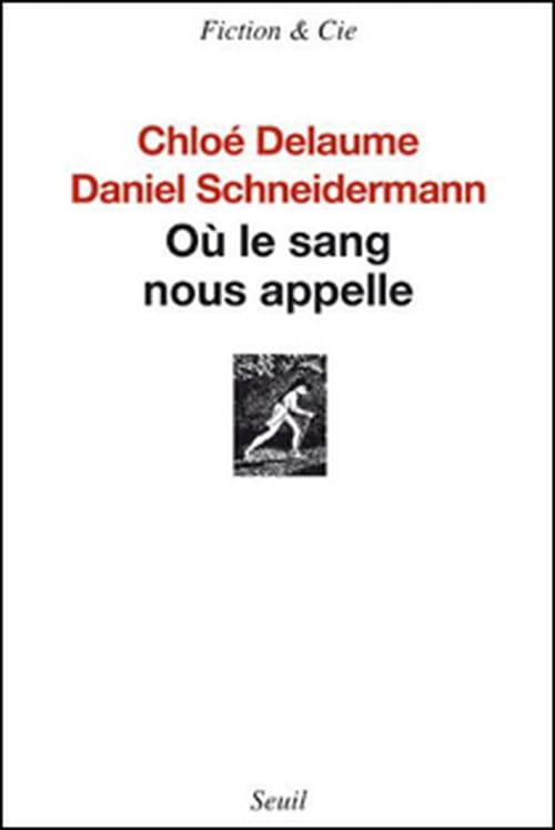 Chloé Delaume & Daniel Schneidermann, Où le sang nous appelle