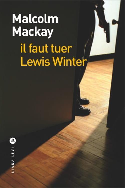 Il faut tuer Lewis Winter, dans les bas-fonds de Glasgow