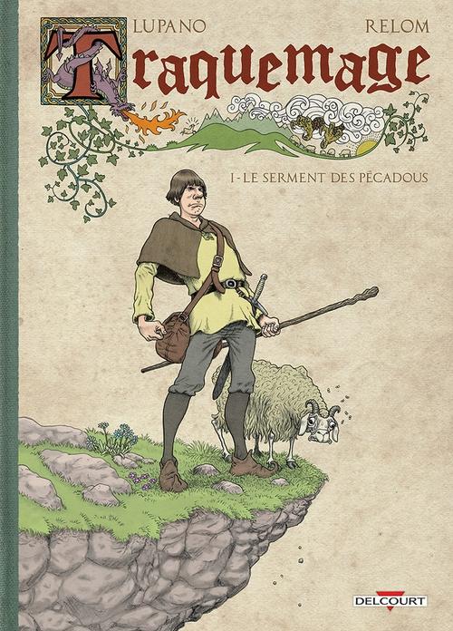 """La bravoure est dans le pré : """"Traquemage"""", tome 1 : Le Serment des Pécadous"""