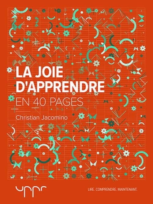 La Joie d'apprendre de Christian Jacomino