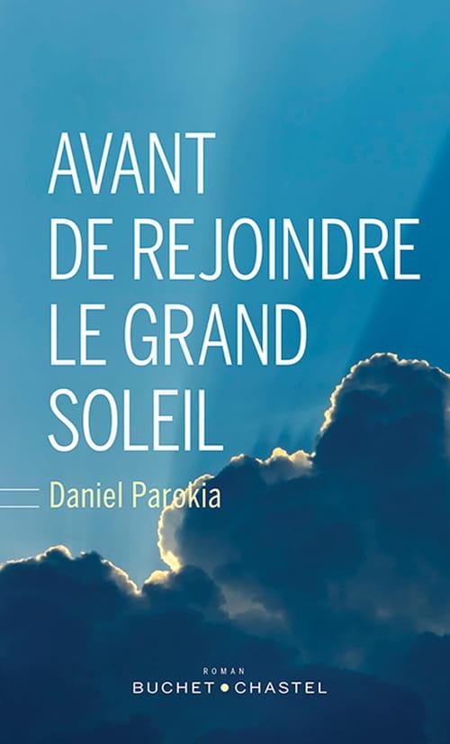 """""""Avant de rejoindre le grand soleil"""", fable lente de Daniel Parokia"""