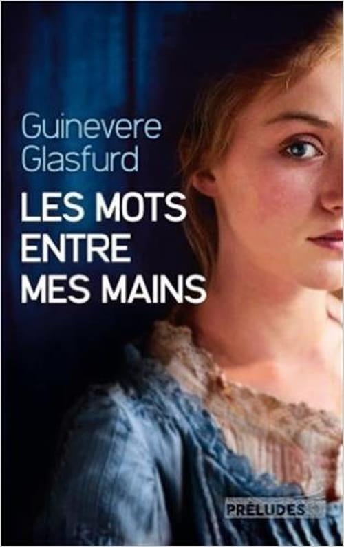 Solitude, amour caché et désir de liberté dans «Les mots entre mes mains», un roman de Guinevere Glasfurd