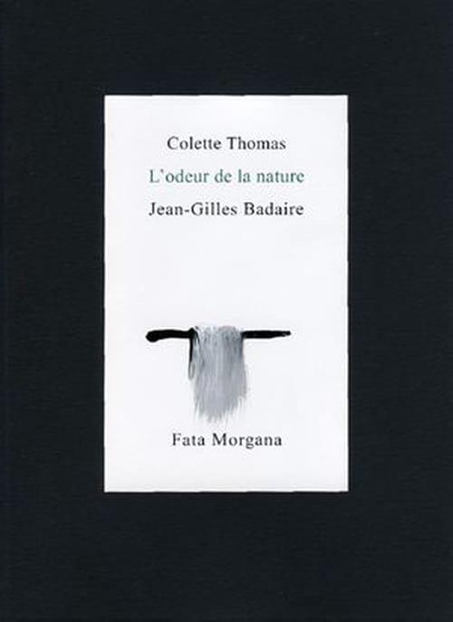 Jean-Gilles Badaire : parfum de Colette Thomas l'hallucinée