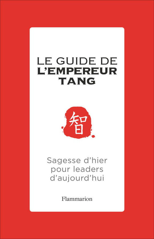 Le Guide de l'empereur Tang, sagesse d'hier pour leaders d'aujourd'hui