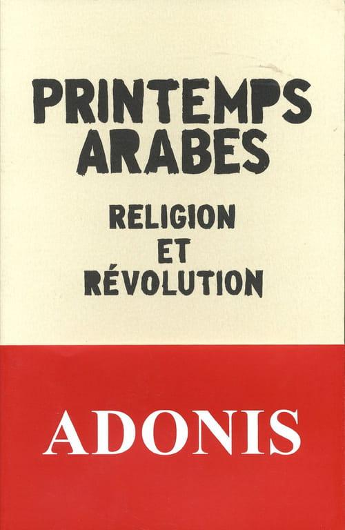 Les printemps arabes d'Adonis