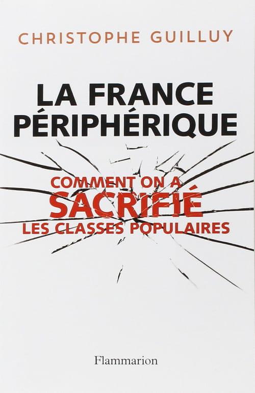 """""""La France périphérique"""" Arrêt sur images d'une catastrophe annoncée"""